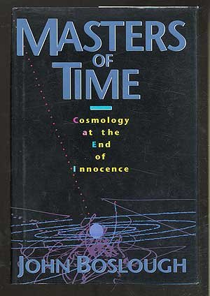 9780201577914: Masters Of Time: Cosmology At The End Of Innocence