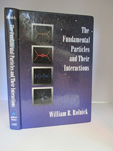 9780201578386: The Fundamental Particles and Their Interactions