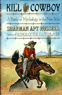 Kill the Cowboy: A Battle of Mythology in the New West [Uncorrected Page Proofs]