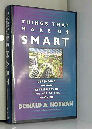 9780201581294: Things That Make Us Smart: Defending Human Attributes In The Age Of The Machine