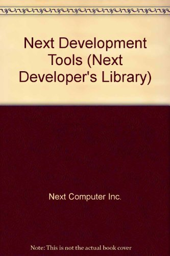 Next Development Tools (Next Developer's Library): Next Computer Inc.