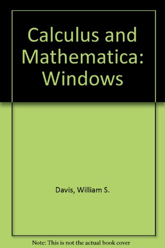 9780201581508: Calculus and Mathematica: Windows Version 1.0
