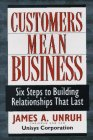 9780201590432: Customers Mean Business: How World-class Companies Build Relationships That Last