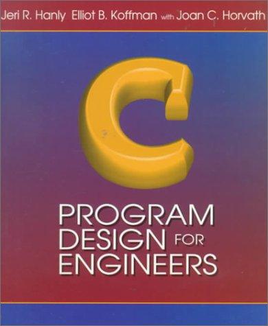 C Program Design for Engineers: Jeri R. Hanly,