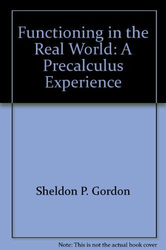9780201590746: Functioning in the Real World: A Precalculus Experience