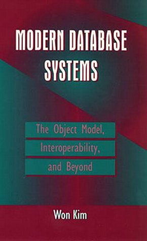 9780201590982: Modern Database Systems: The Object Model, Interoperability, and Beyond (ACM Press)