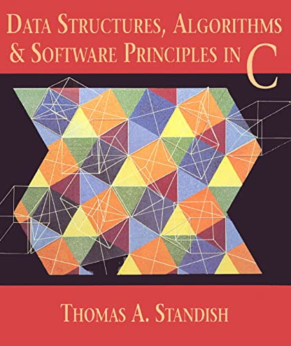 Data Structures, Algorithms, and Software Principles in C: Standish, Thomas A.