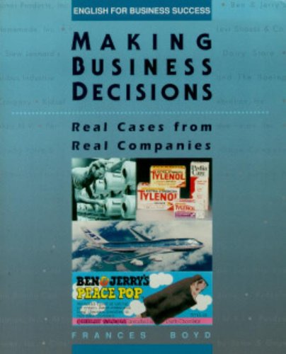 Making Business Decisions: Real Cases from Real Companies (English for Business Success) (Student ...