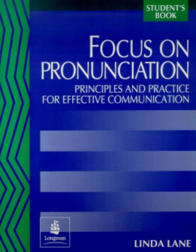 9780201592849: Focus on Pronunciation: Principles and Practice for Effective Communication (Student's Book)