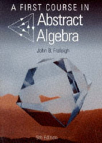 9780201592917: A First Course in Abstract Algebra (World Student S.)