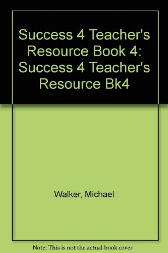Success 4 Teacher's Resource Book 4: Success 4 Teacher's Resource Bk4 (9780201595284) by Michael Walker