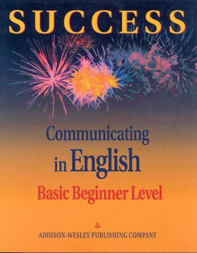 9780201595901: Success Communicating in English: Basic Level