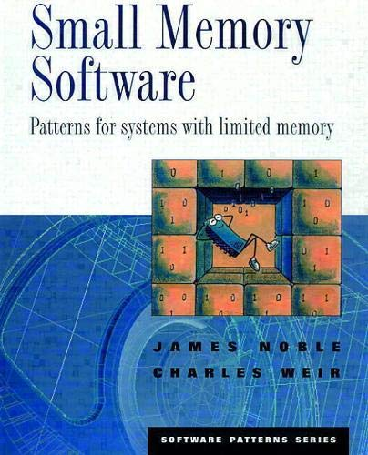 9780201596076: Small Memory Software: Patterns for systems with limited memory (Software Patterns Series)