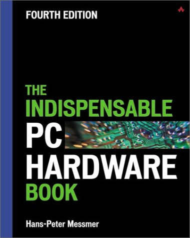 9780201596168: The Indispensable PC Hardware Book