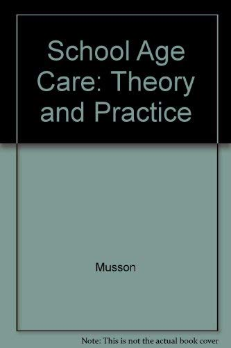 School Age Care: Theory and Practice