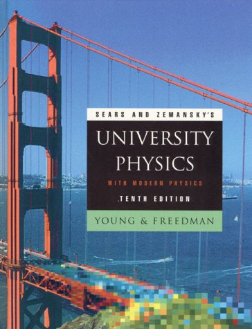 Sears and Zemansky's University Physics With Modern Physics (Addison-Wesley Series in Physics) (0201603365) by Young, Hugh D.; Freedman, Roger A.; Sandin, T. R.; Ford, A. Lewis