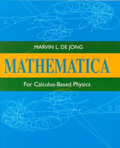 9780201603392: Mathematica for Calculus-Based Physics