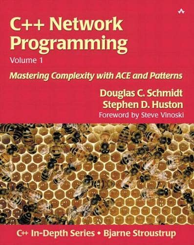 9780201604641: C++ Network Programming, Volume I: Mastering Complexity with Ace and Patterns: Resolving Complexity Using ACE and Patterns Vol 1 (C++ in Depth)
