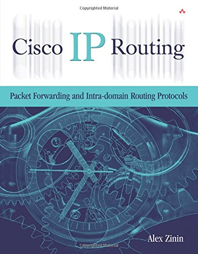 Cisco IP Routing: Packet Forwarding and Intra-domain Routing Protocols: Alex Zinin