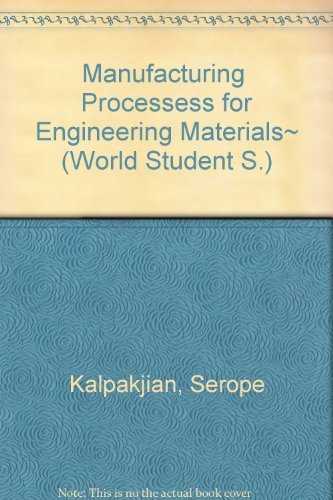 9780201607024: Manufacturing Processess for Engineering Materials~ (World Student S.)