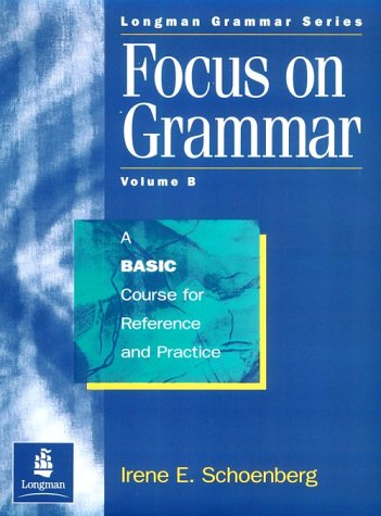 9780201607765: Focus on Grammar: A Basic Course for Reference and Practice (Split Student Book B)