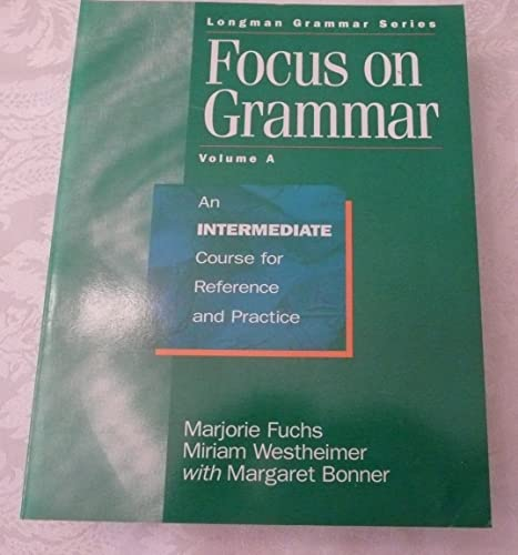 9780201607772: Focus on Grammar: An Intermediate Course for Reference and Practice: Intermediate Student's Book, v.A (Longman Grammar S.)