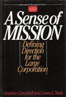 A Sense of Mission: Defining Direction for: Andrew Campbell; Laura