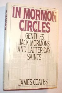 9780201608113: In Mormon Circles: Gentiles, Jack Mormons, And Latter Day Saints