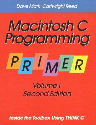 9780201608380: Macintosh C Programming Primer: Inside the Toolbox Using THINK C (TM), Volume 1: Vol 1