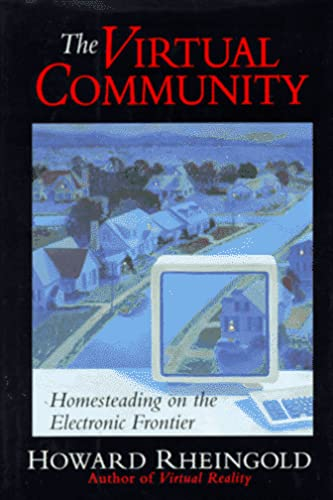9780201608700: The Virtual Community: Homesteading On The Electronic Frontier The Edge