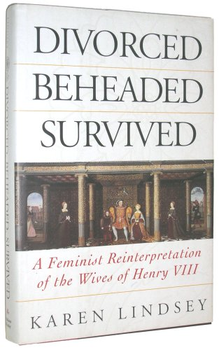 9780201608953: Divorced, Beheaded, Survived: Feminist Reinterpretation of the Wives of Henry VIII