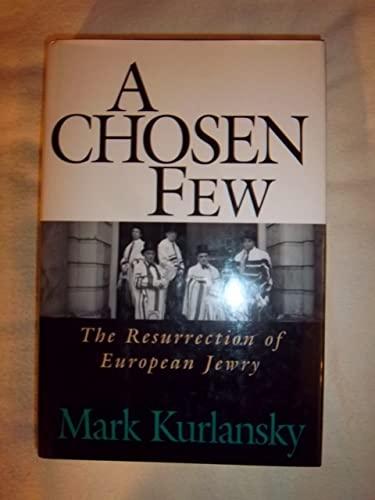 9780201608984: A Chosen Few: The Resurrection Of European Jewry