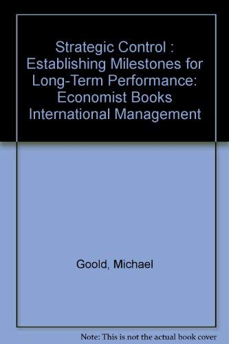 9780201608991: Strategic Control : Establishing Milestones for Long-Term Performance: Economist Books International Management