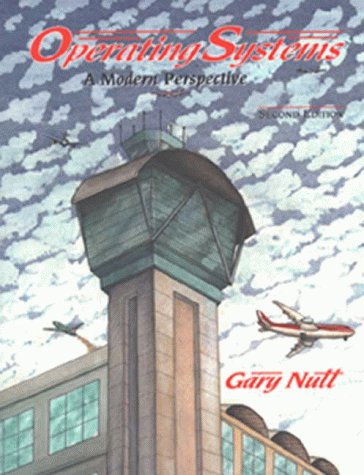 Operating Systems: A Modern Perspective, Second Edition: Nutt, Gary J.