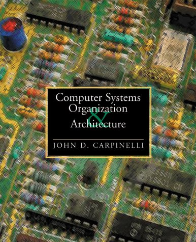 9780201612530: Computer Systems Organization and Architecture: United States Edition