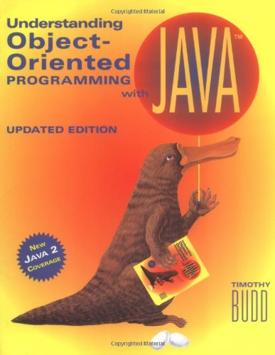Understanding Object-Oriented Programming With Java: Updated Edition: Timothy Budd