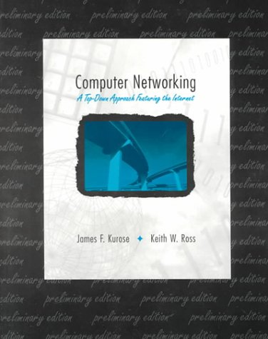 9780201612745: Computer Networking: A Top-Down Approach Featuring the Internet : Preliminary Edtion