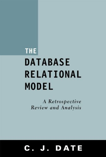 9780201612943: The Database Relational Model: A Retrospective Review and Analysis