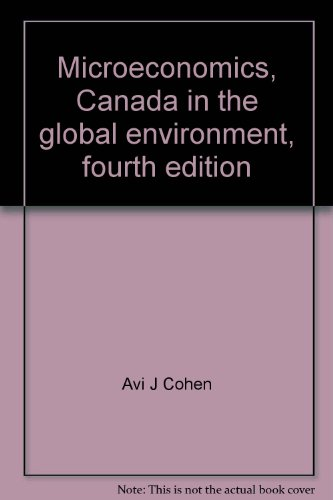 9780201613889: Microeconomics, Canada in the global environment, fourth edition