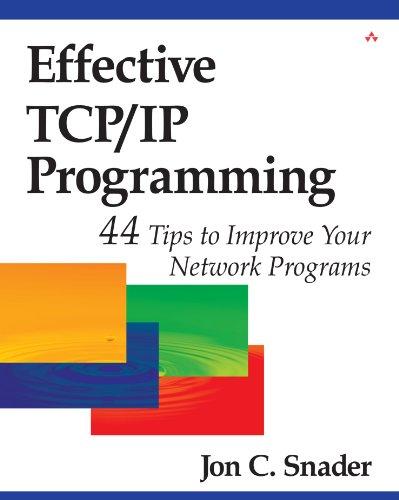 9780201615890: Effective TCP/IP Programming: 44 Tips to Improve Your Network Programs: 44 Tips to Improve Your Network Programs
