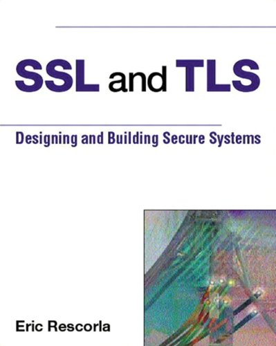 9780201615982: SSL and TLS: Designing and Building Secure Systems: Building and Designing Secure Systems