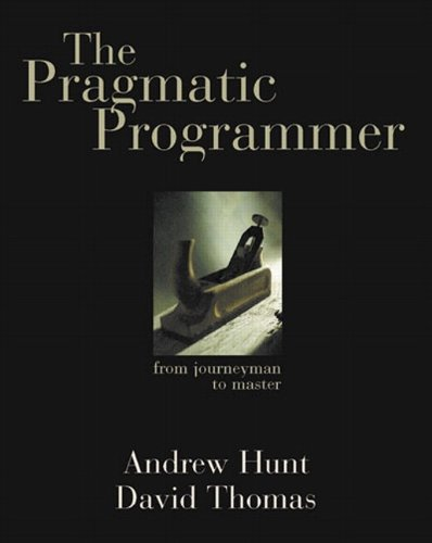 9780201616224: The Pragmatic Programmer : From Journeyman to Master