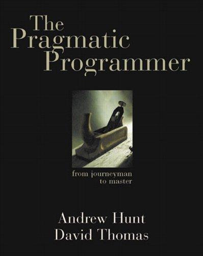 9780201616224: The Pragmatic Programmer