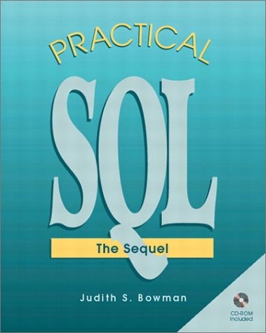 Practical SQL : The Sequel: Judith S. Bowman