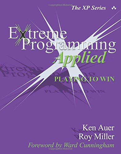 9780201616408: Extreme Programming Applied: Playing to Win