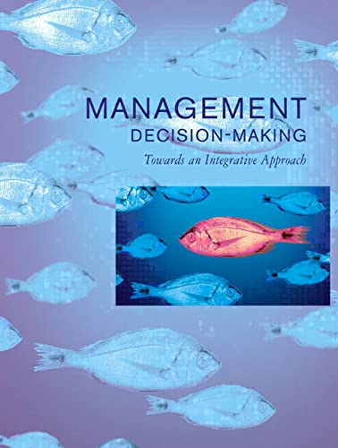Management Decision Making: Towards an Integrative Approach: Mark Teale, Vince