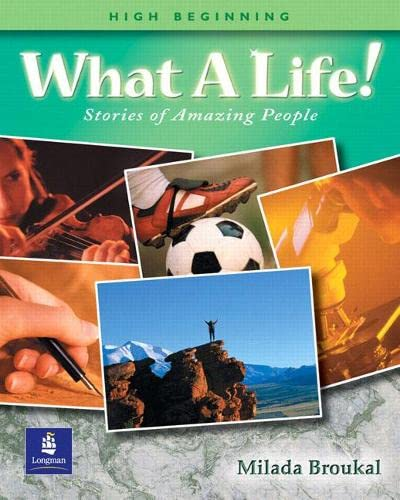 9780201619973: What a Life! Stories of Amazing People (High Beginning Student Book)