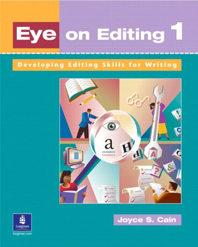Eye on Editing 1: Developing Editing Skills for Writing (Student Book) (Book 1): Joyce S. Cain