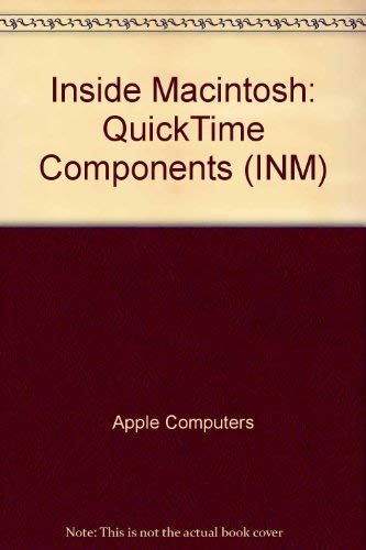 Quicktime Components (Inside Macintosh) (9780201622027) by Apple Computer Inc.
