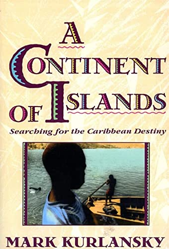 9780201622317: A Continent Of Islands: Searching For The Caribbean Destiny